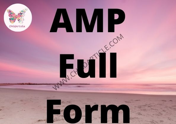 AMP Full Form | ChildArticle