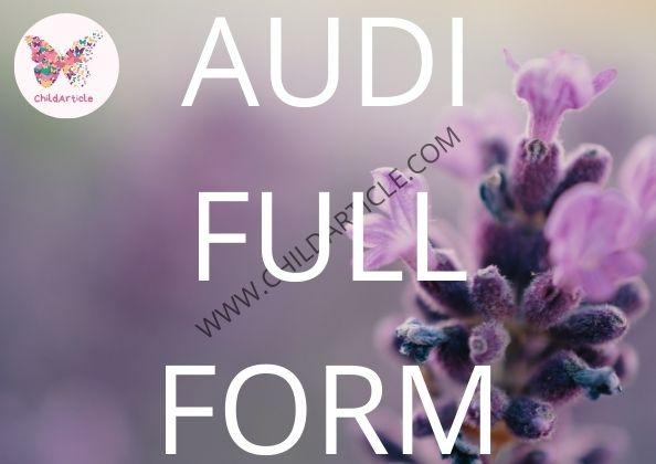 Audi Full Form | ChildArticle