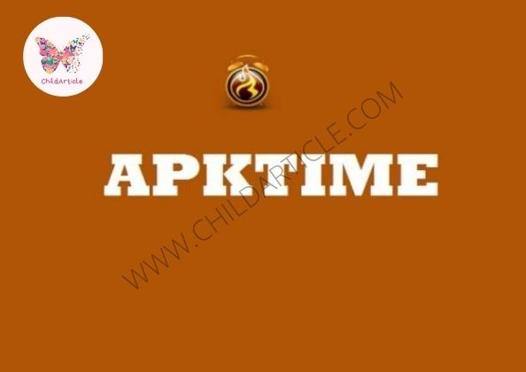 What Is APK Time | ChildArticle