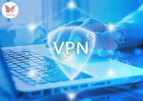 What Is VPN And Why We Need It   ChildArticle