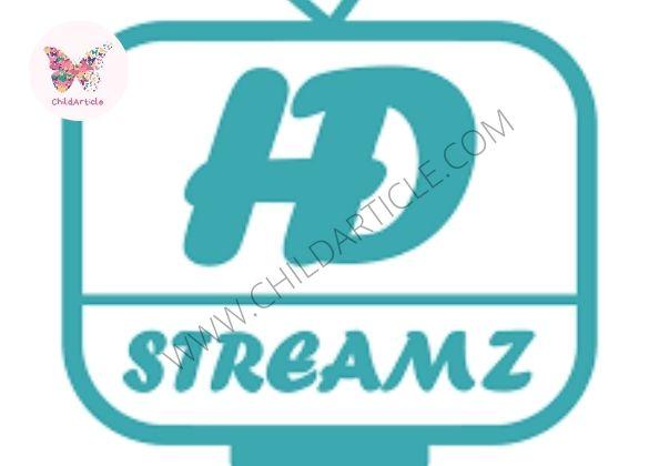 HD Streamz App Not Working | ChildArticle