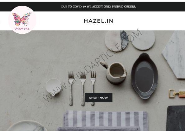 Hazel (hazel-in.myshopify.com) Site Real or Fake, Wiki   ChildArticle