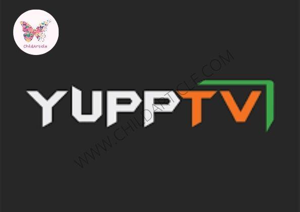 YuppTV Not Working | ChildArticle