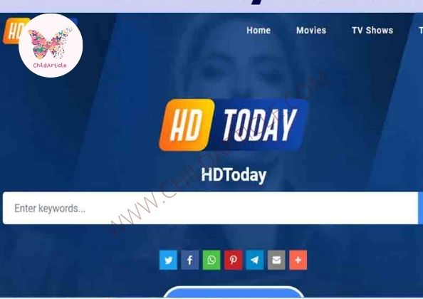 HDToday TV Not Working | ChildArticle