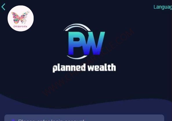 Planned Wealth Earning App Review, Real Or Fake, Wiki, Contact Number   ChildArticle